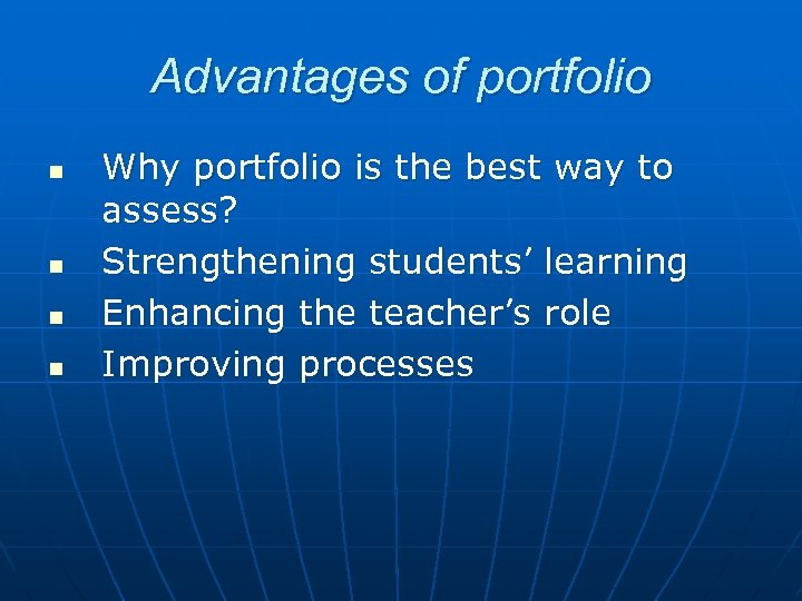 Advantages of portfolio n n Why portfolio is the best way to assess? Strengthening