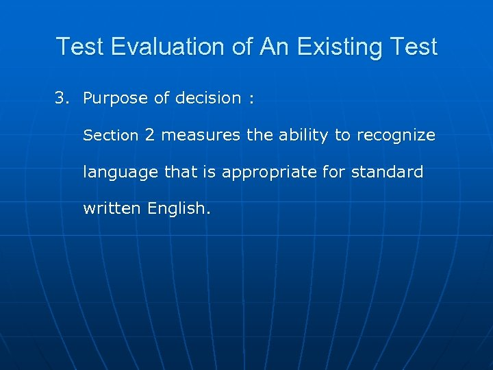Test Evaluation of An Existing Test 3. Purpose of decision : Section 2 measures