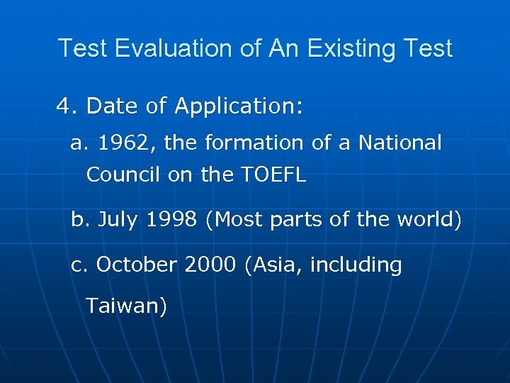Test Evaluation of An Existing Test 4. Date of Application: a. 1962, the formation