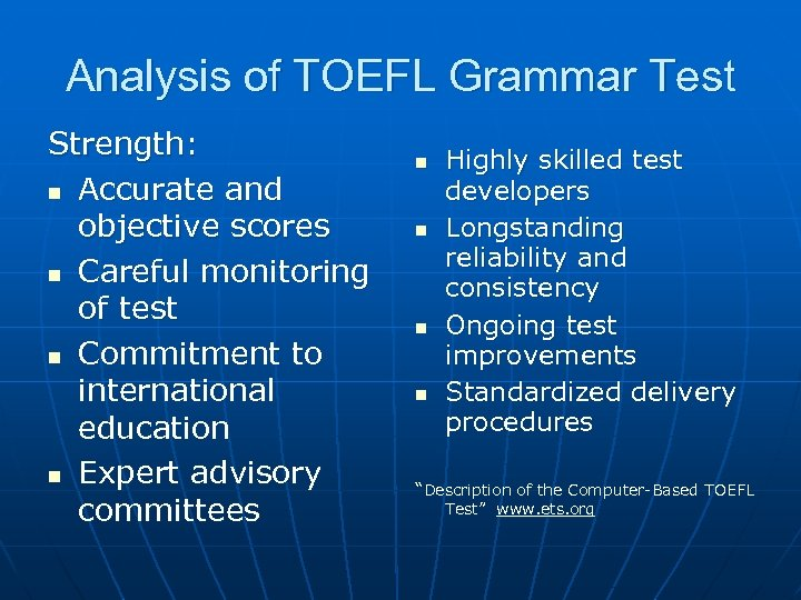 Analysis of TOEFL Grammar Test Strength: n Accurate and objective scores n Careful monitoring
