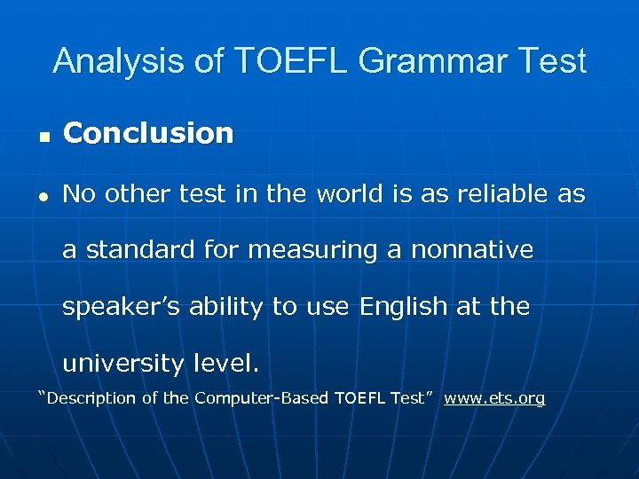 Analysis of TOEFL Grammar Test n Conclusion l No other test in the world