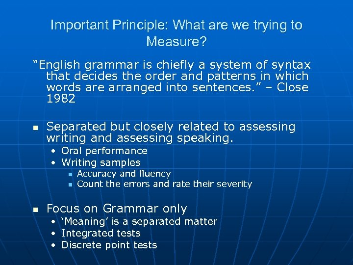 """Important Principle: What are we trying to Measure? """"English grammar is chiefly a system"""