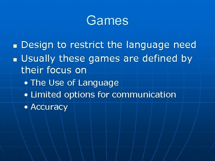 Games n n Design to restrict the language need Usually these games are defined