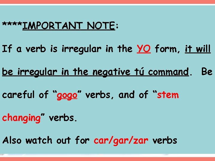 ****IMPORTANT NOTE: If a verb is irregular in the YO form, it will be