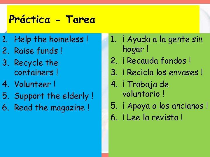 Práctica - Tarea 1. Help the homeless ! 2. Raise funds ! 3. Recycle