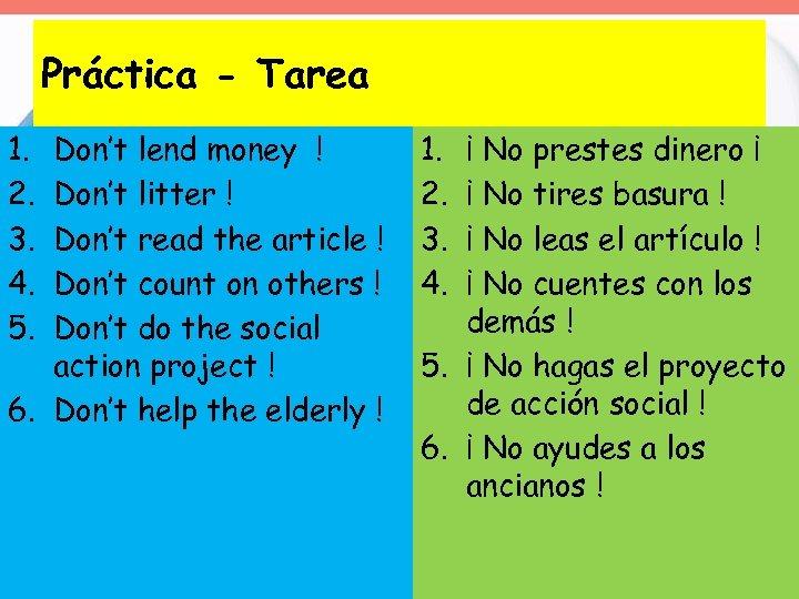 Práctica - Tarea 1. 2. 3. 4. 5. Don't lend money ! Don't litter