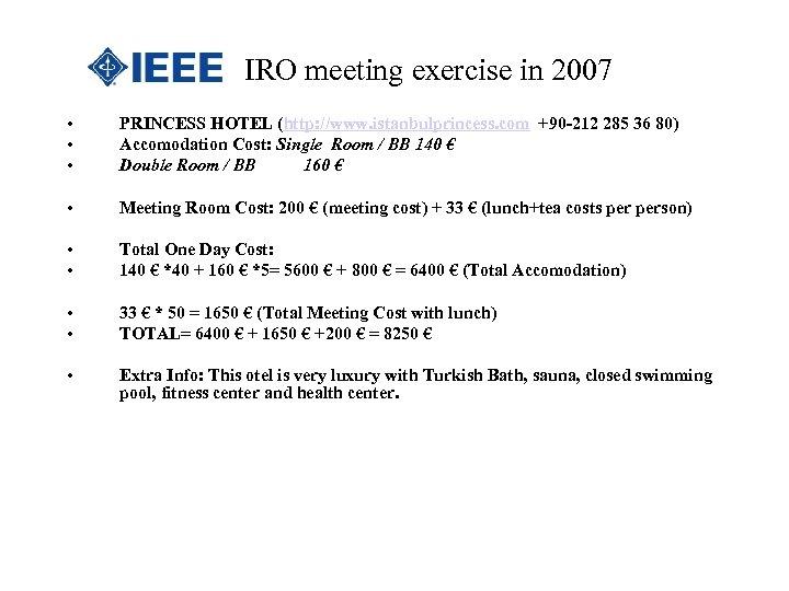 IRO meeting exercise in 2007 • • • PRINCESS HOTEL (http: //www. istanbulprincess. com
