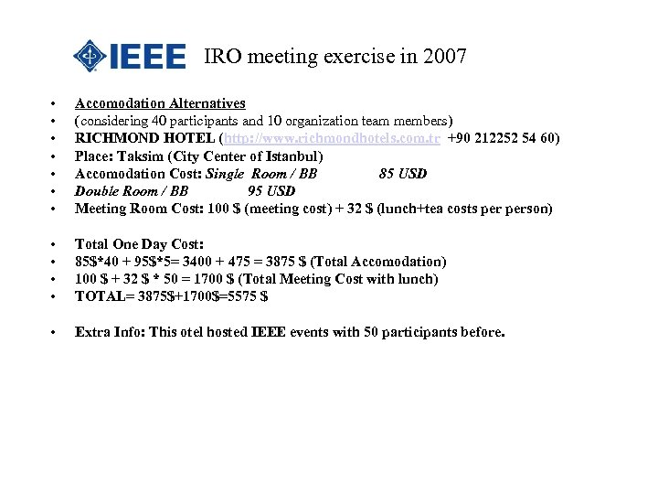 IRO meeting exercise in 2007 • • Accomodation Alternatives (considering 40 participants and 10