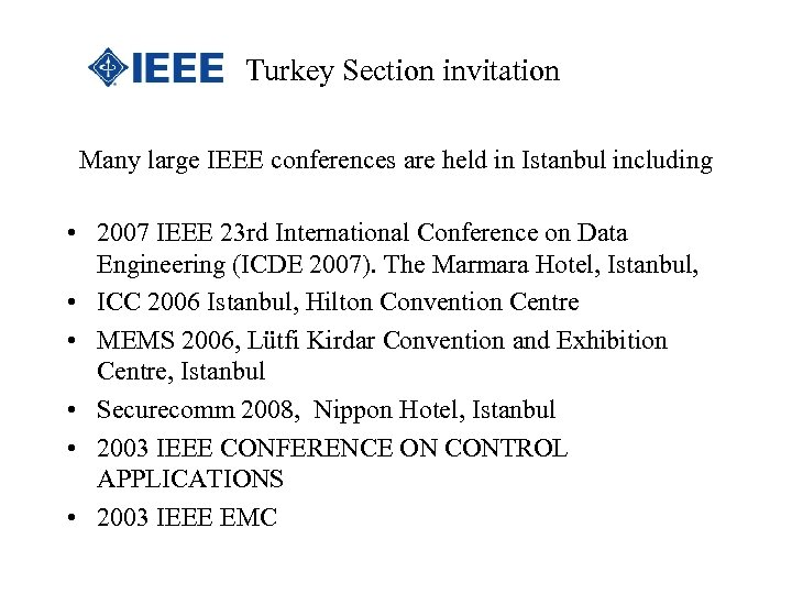 Turkey Section invitation Many large IEEE conferences are held in Istanbul including • 2007