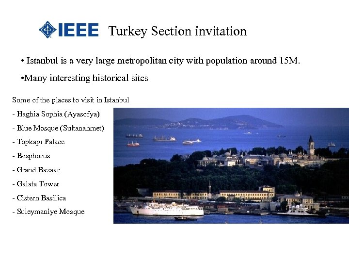 Turkey Section invitation • Istanbul is a very large metropolitan city with population around