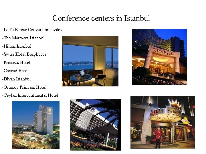 Conference centers in Istanbul -Lutfu Kırdar Convention centre -The Marmara Istanbul -Hilton Istanbul -Swiss