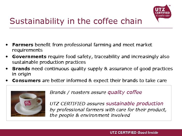 Sustainability in the coffee chain • Farmers benefit from professional farming and meet market