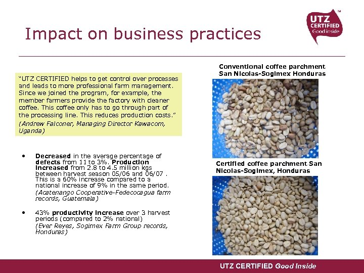 "Impact on business practices ""UTZ CERTIFIED helps to get control over processes and leads"