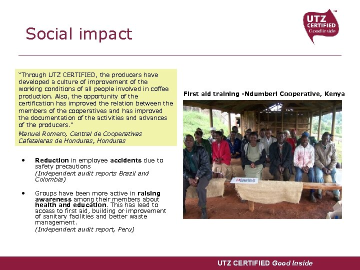 "Social impact ""Through UTZ CERTIFIED, the producers have developed a culture of improvement of"