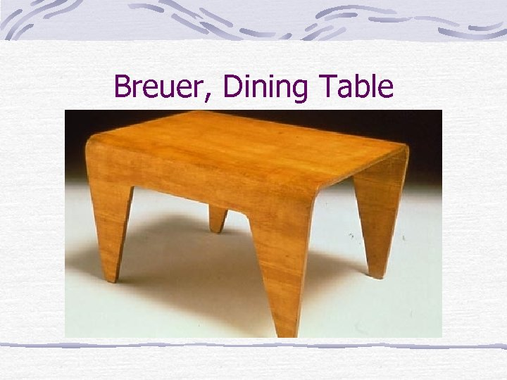Breuer, Dining Table