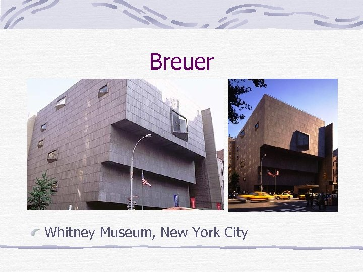 Breuer Whitney Museum, New York City