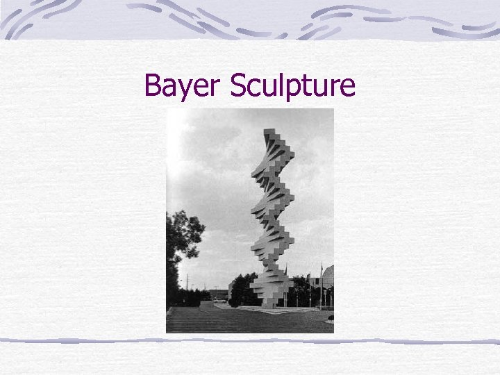 Bayer Sculpture