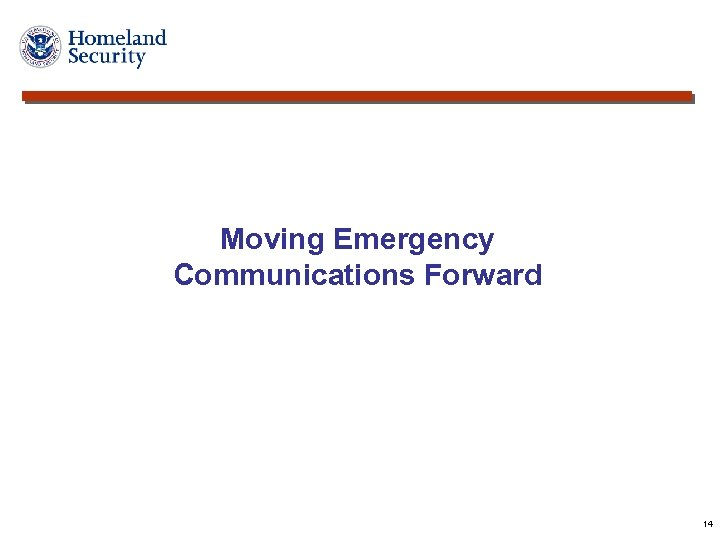 Moving Emergency Communications Forward 14