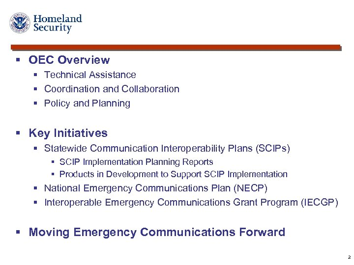 § OEC Overview § Technical Assistance § Coordination and Collaboration § Policy and Planning
