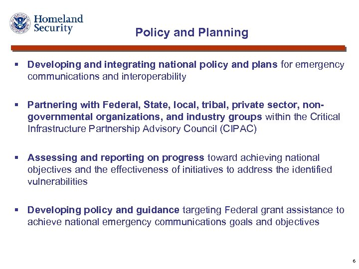 Policy and Planning § Developing and integrating national policy and plans for emergency communications
