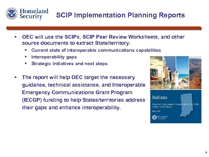 SCIP Implementation Planning Reports § OEC will use the SCIPs, SCIP Peer Review Worksheets,