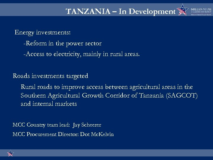 TANZANIA – In Development Energy investments: -Reform in the power sector -Access to electricity,