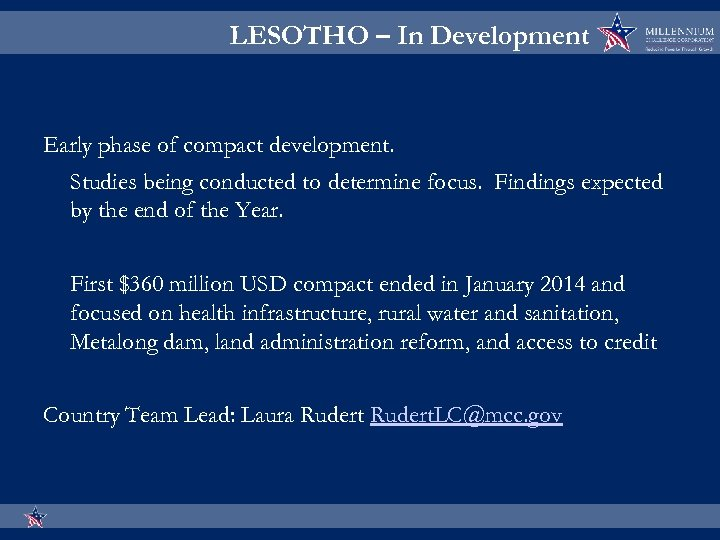 LESOTHO – In Development Early phase of compact development. Studies being conducted to determine