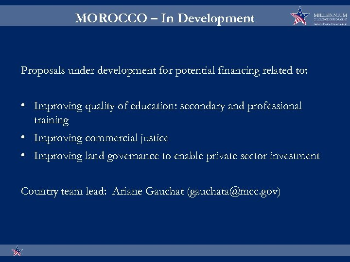 MOROCCO – In Development Proposals under development for potential financing related to: • Improving