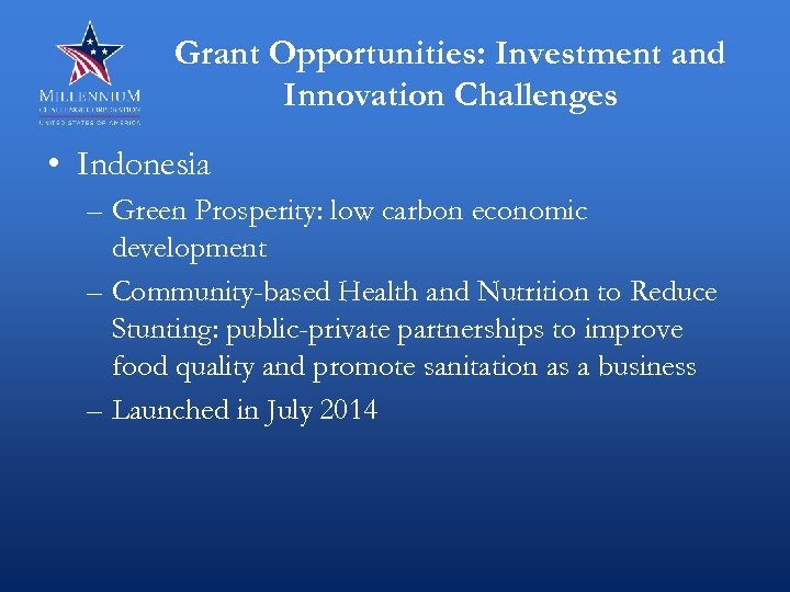Grant Opportunities: Investment and Innovation Challenges • Indonesia – Green Prosperity: low carbon economic