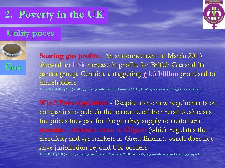 2. Poverty in the UK Utility prices Gas Soaring gas profits. An announcement in