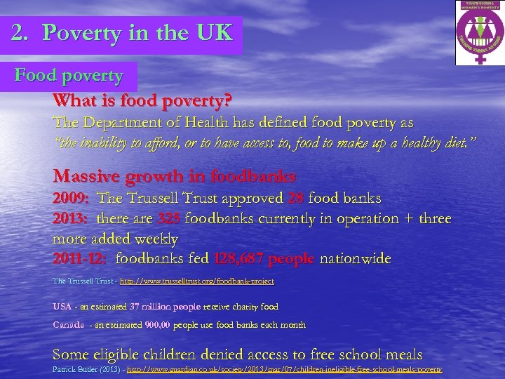 2. Poverty in the UK Food poverty What is food poverty? The Department of