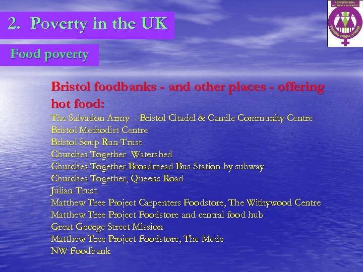 2. Poverty in the UK Food poverty Bristol foodbanks - and other places -