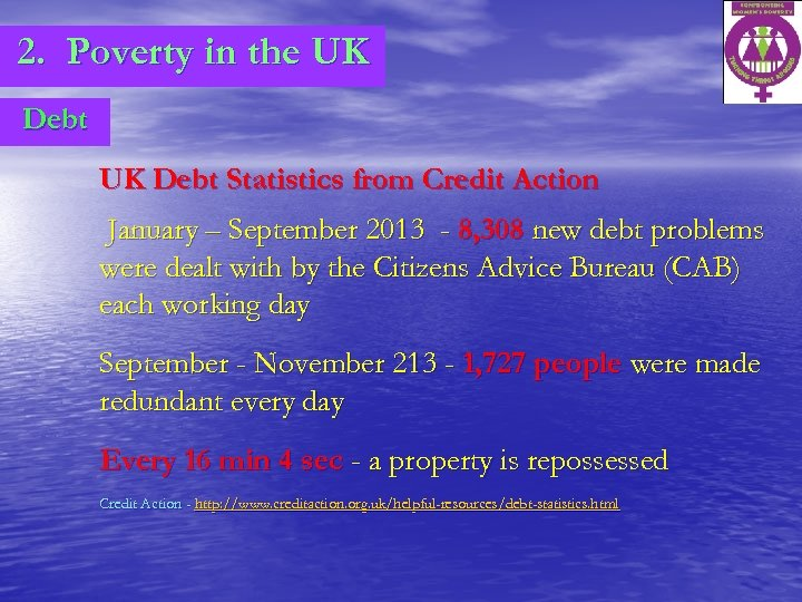 2. Poverty in the UK Debt Statistics from Credit Action January – September 2013