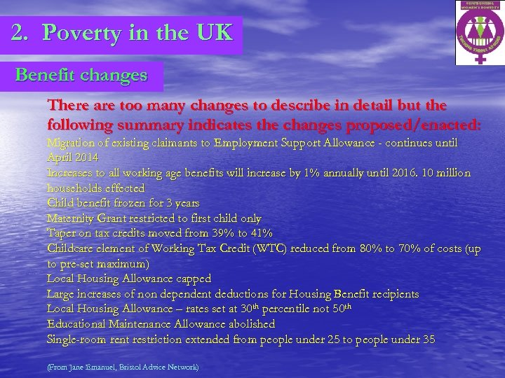 2. Poverty in the UK Benefit changes There are too many changes to describe