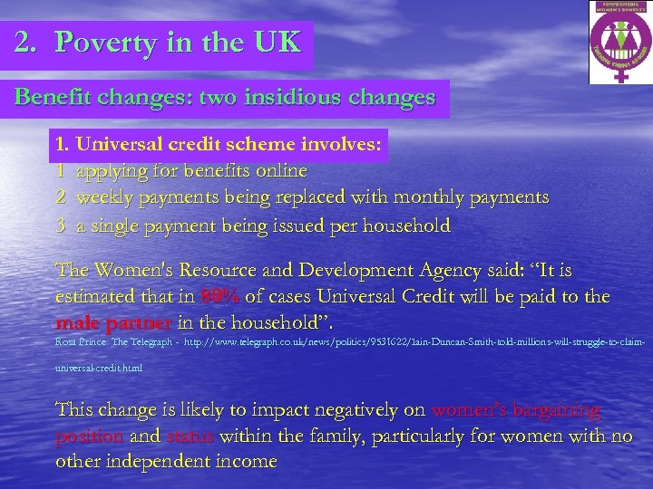 2. Poverty in the UK Benefit changes: two insidious changes 1. Universal credit scheme