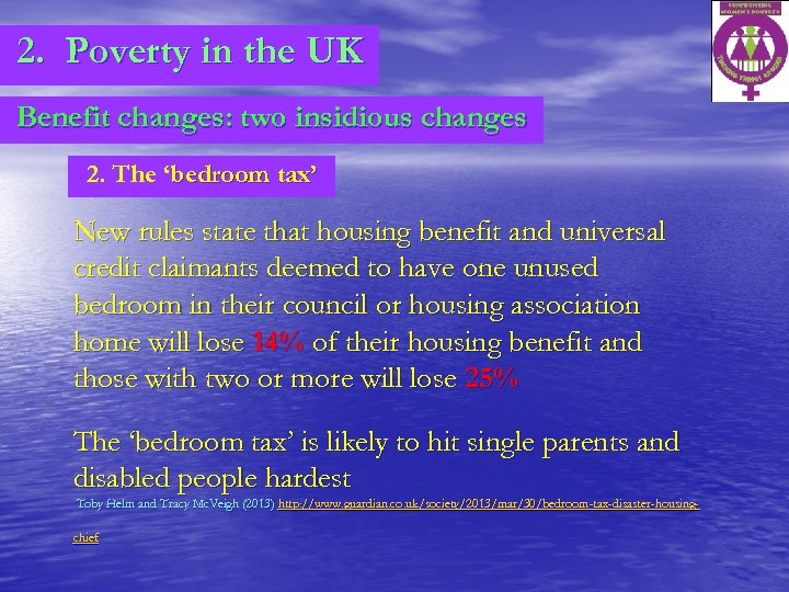 2. Poverty in the UK Benefit changes: two insidious changes 2. The 'bedroom tax'