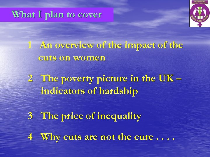 What I plan to cover 1 An overview of the impact of the cuts