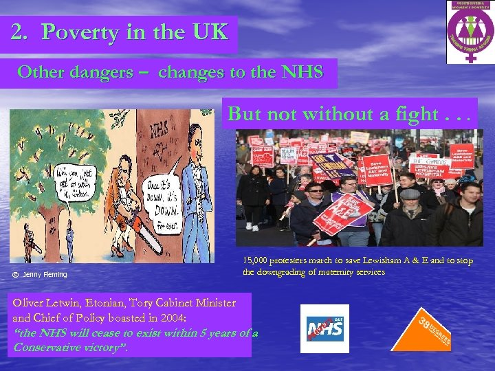 2. Poverty in the UK Other dangers – changes to the NHS But not