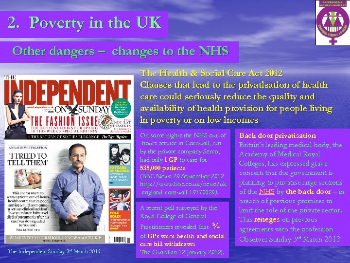 2. Poverty in the UK Other dangers – changes to the NHS The Health