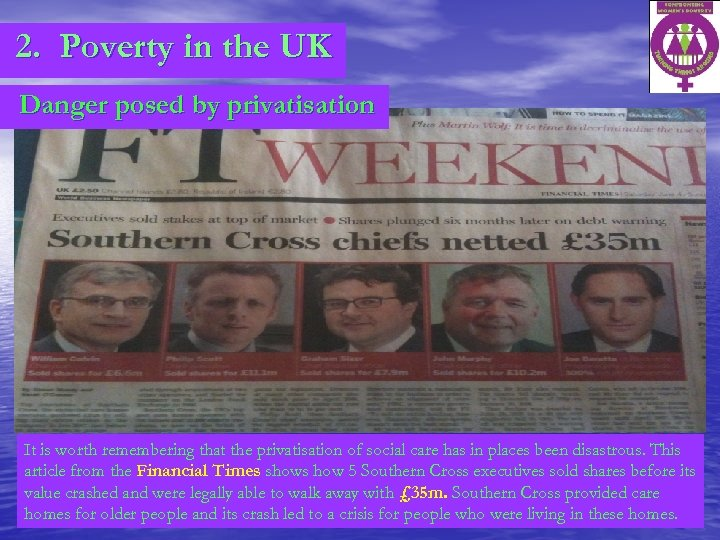 2. Poverty in the UK Danger posed by privatisation It is worth remembering that