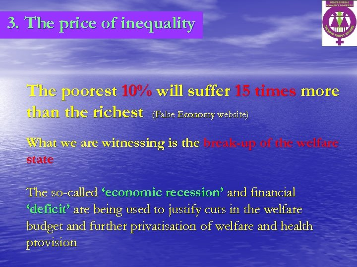 3. The price of inequality The poorest 10% will suffer 15 times more than