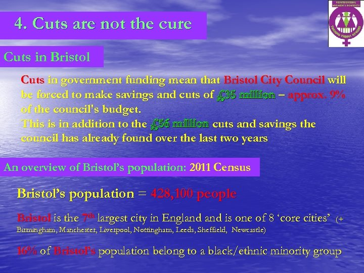 4. Cuts are not the cure Cuts in Bristol Cuts in government funding mean