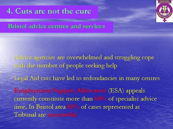 4. Cuts are not the cure Bristol advice centres and services Advice agencies are