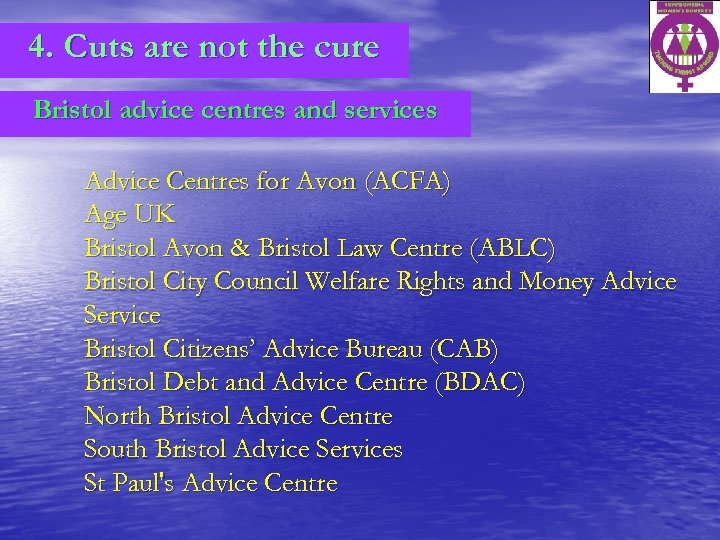 4. Cuts are not the cure Bristol advice centres and services Advice Centres for