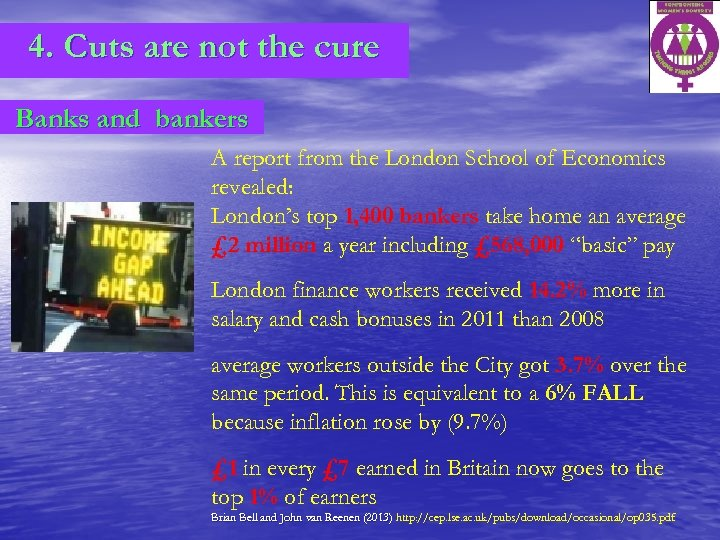 4. Cuts are not the cure Banks and bankers A report from the London