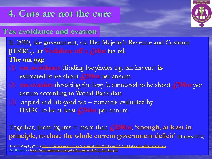 4. Cuts are not the cure Tax avoidance and evasion In 2010, the government,