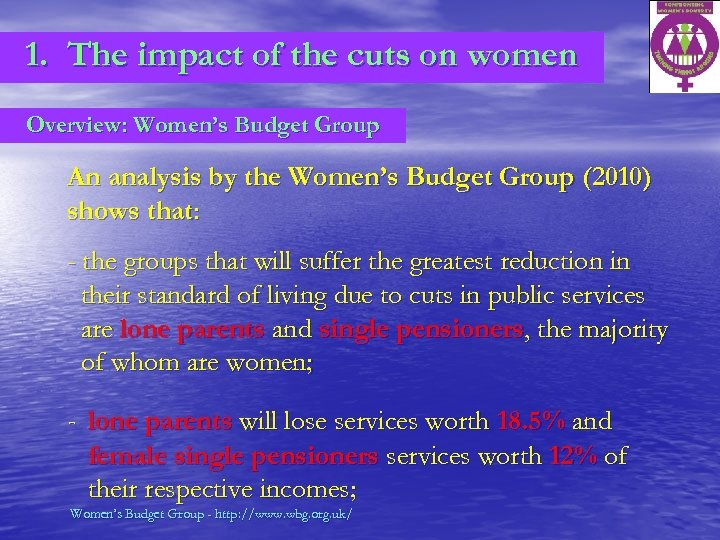 1. The impact of the cuts on women Overview: Women's Budget Group An analysis