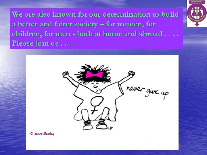 We are also known for our determination to build a better and fairer society