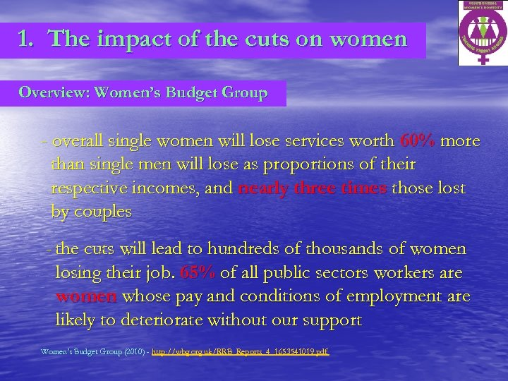 1. The impact of the cuts on women Overview: Women's Budget Group - overall