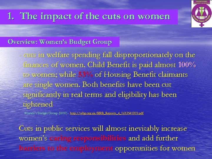 1. The impact of the cuts on women Overview: Women's Budget Group - cuts